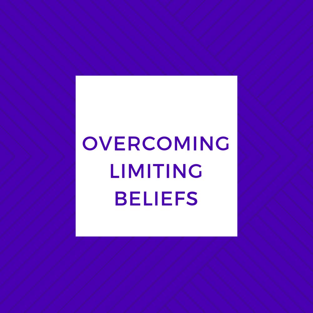 Overcoming Limiting beliefs