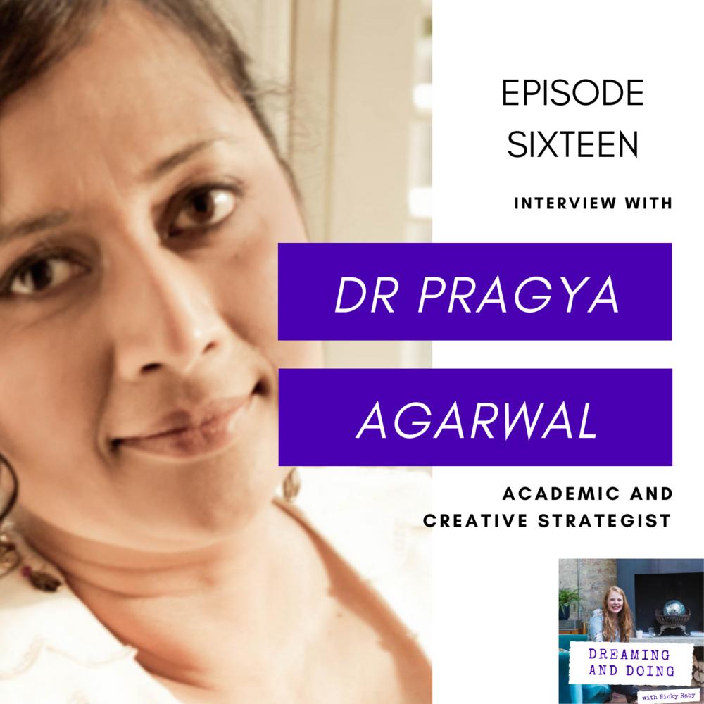 Episode Sixteen: Dr Pragya Agarwel