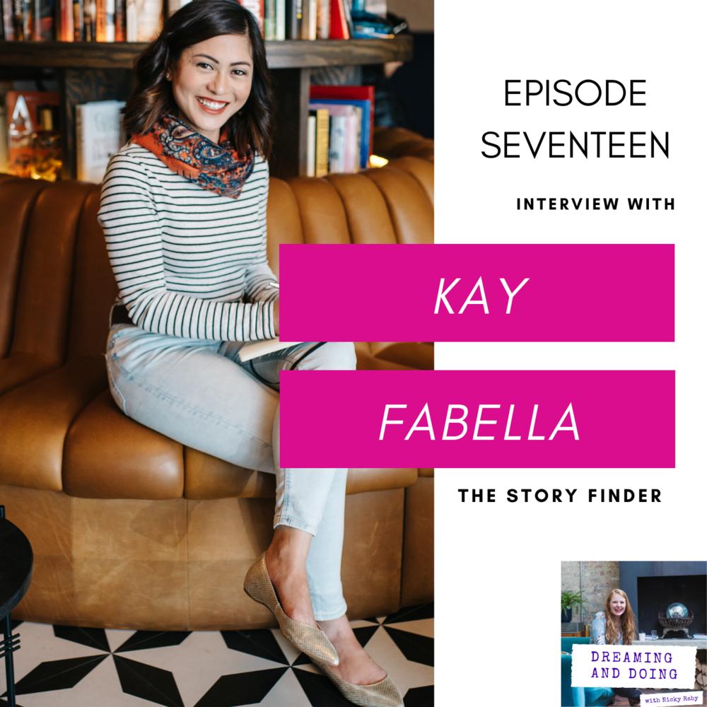 Episode Seventeen: Kay Fabella
