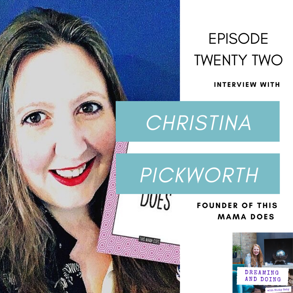Episode Twenty Two: Christina Pickworth