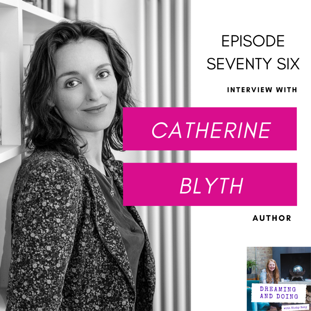 Episode Seventy Six: Catherine Blyth
