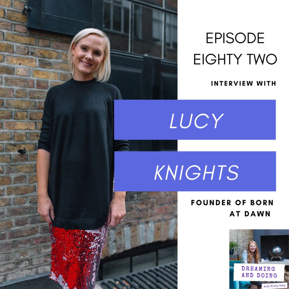 Episode Eighty Two: Lucy Knights