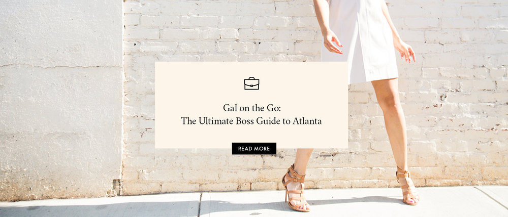Gal on the Go: The Ultimate Boss Guide to Atlanta
