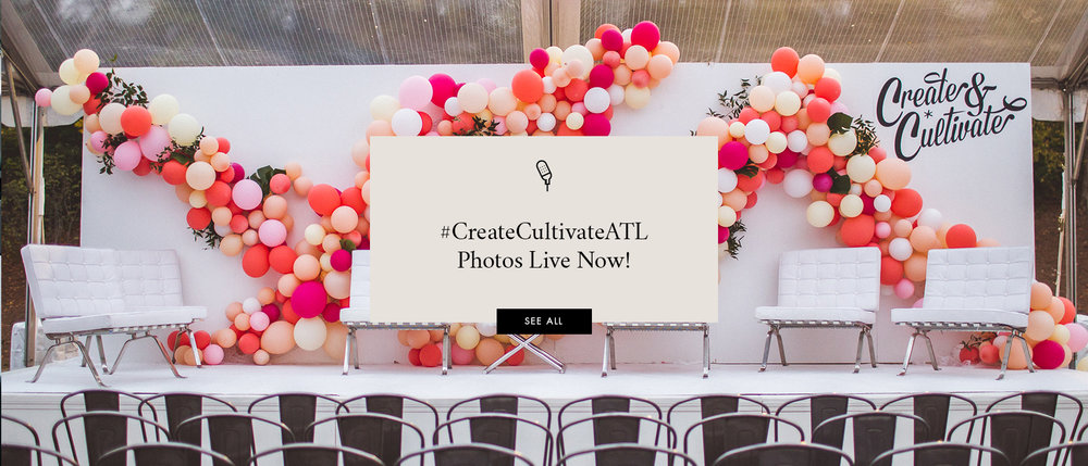 Create & Cultivate Photos Are Live!
