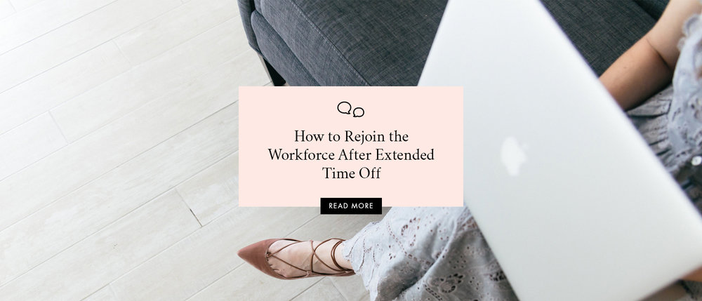 How to Rejoin the Workforce After Extended Time Off