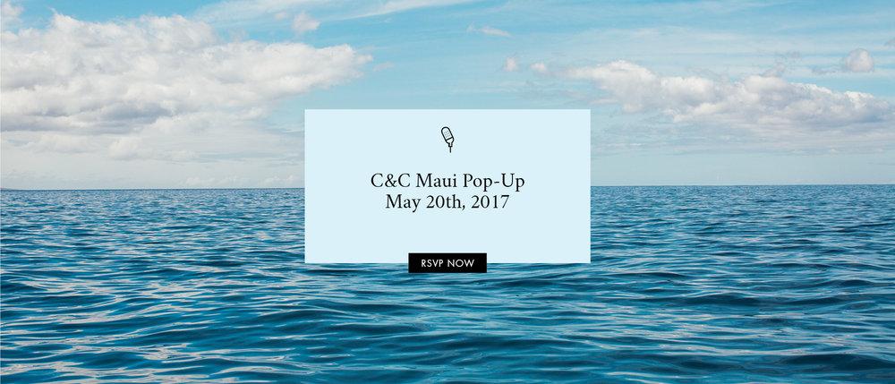 C&C Maui Pop-Up, May 20th, 2017