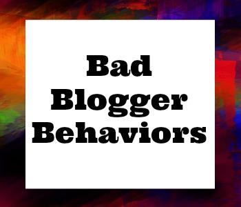 Bad blogger behaviors
