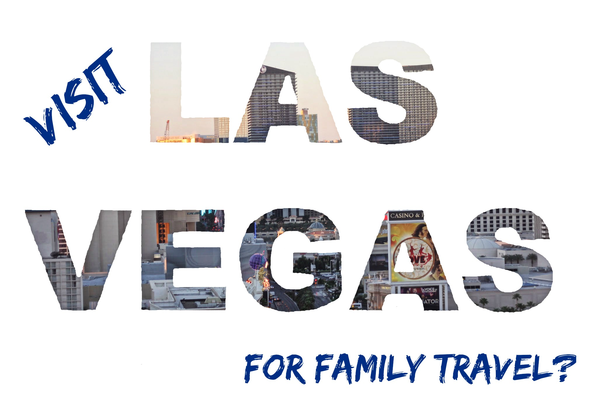 Visit Las Vegas for family travel?