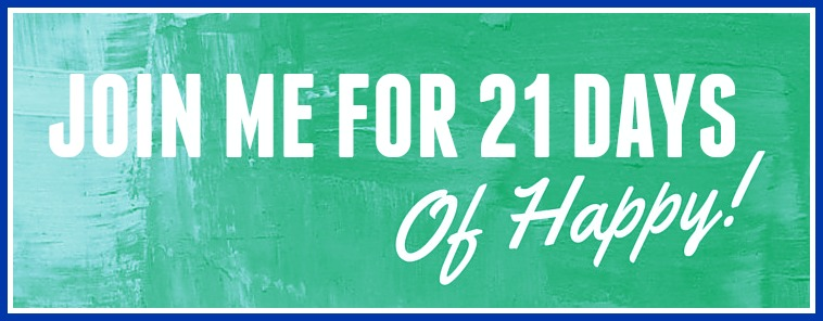 Join me for21 Days Of Happy on the Classic Mommy blog! | Atlanta Mom Blogger