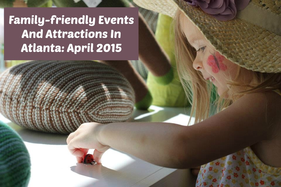Discover the family-friendly side of Atlanta at these attractions: April 2015 | Written by Atlanta mom blogger Classic Mommy!