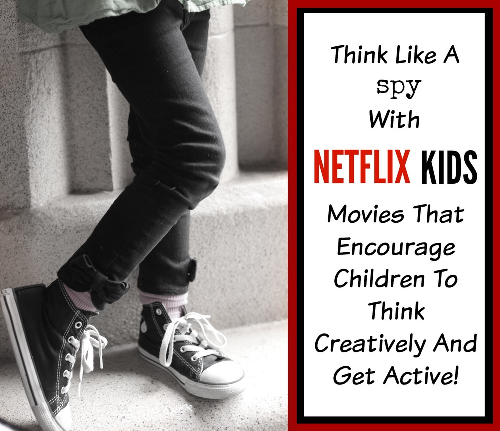 Think Like A Spy with Netflix Kids Movies That Encourage Children To Think Creatively And Get Active! | Movie Titles Collected By Classic Mommy: Atlanta Mom Blogger