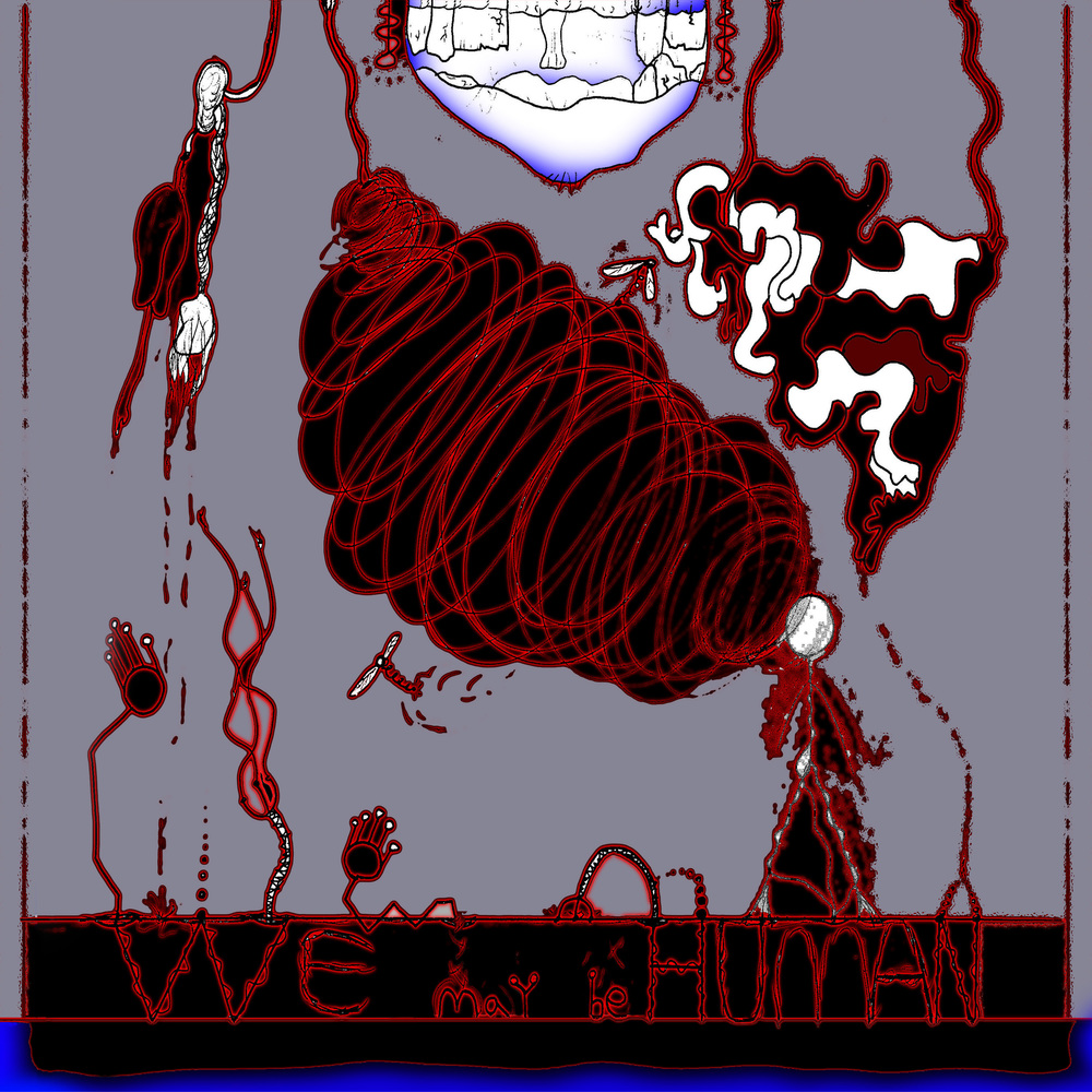 We May Be Human, 2009  Mixed/Produced by Ben Levin