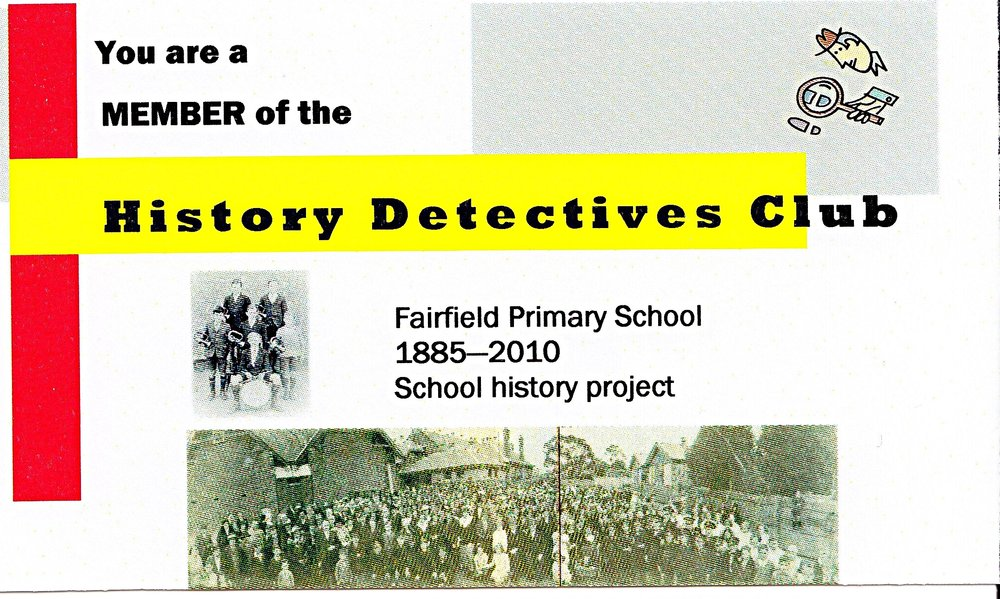 This was the membership card for our first History Detectives program, which resulted in a plethora of historical investigations and work, much of which was published in our 125th anniversary publication Fairfield Primary School 2711. 'The Langridge Street Knowledge Emporium' in 2010