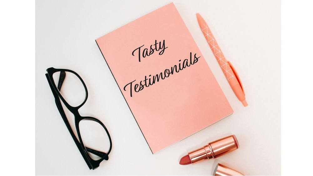 Tasty Testimonials.jpg