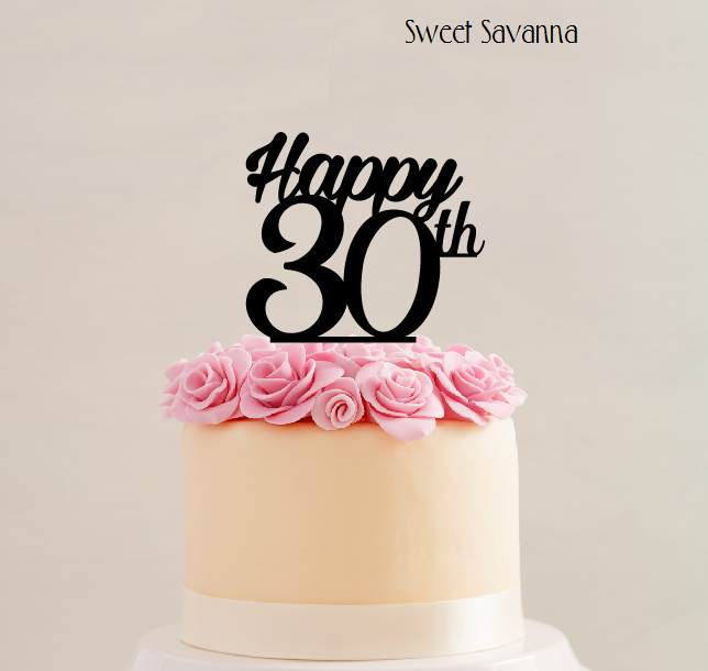 Happy 30th Cake Topper Available In Other Numbers Sweet Savanna Cookie Cutters