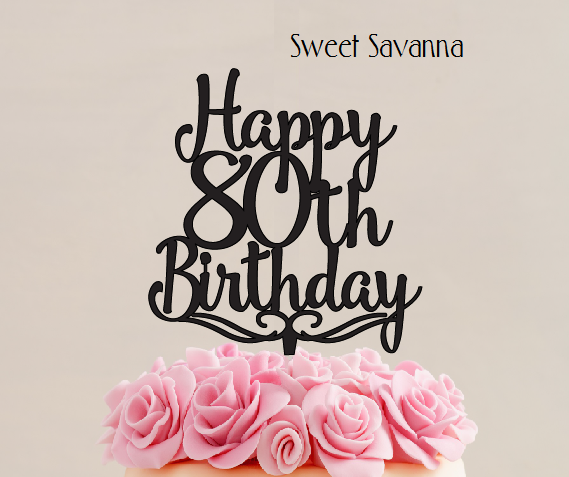 Birthday Cake Topper Happy 80th Birthday Sweet Savanna Cookie