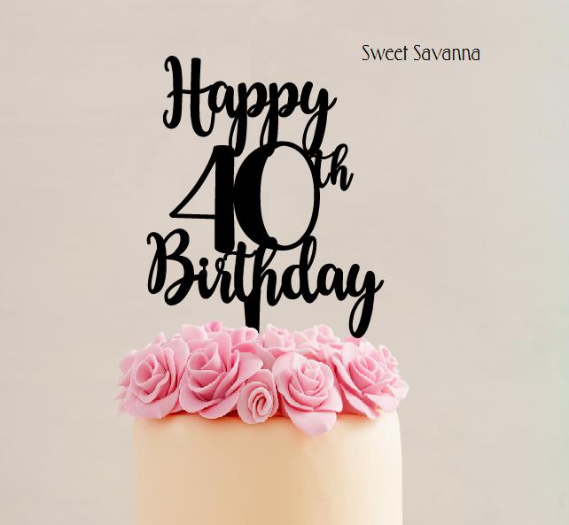 Birthday Cake Topper Happy 40th Birthday Sweet Savanna Cookie