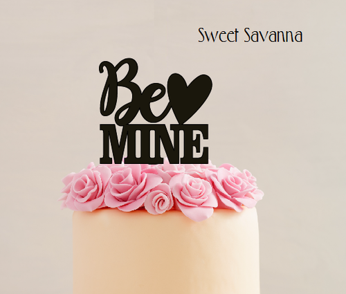 Be Mine Cake Topper Valentines Day Sweet Savanna Cookie Cutters