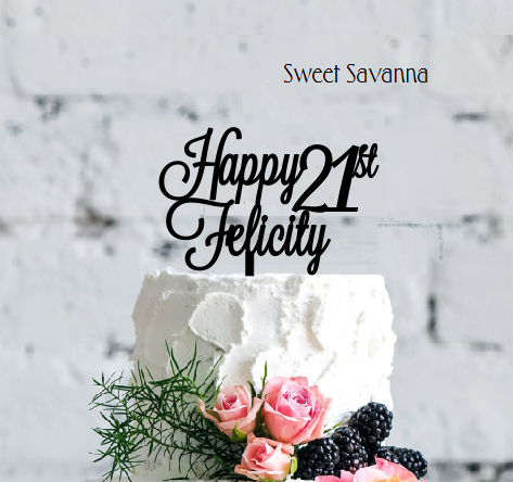 Custom Birthday Cake Topper Happy 21st Felicity 6in Wide