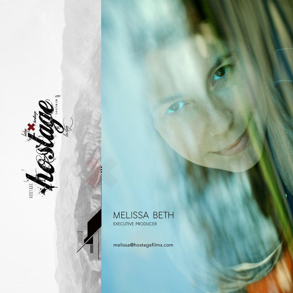 MELISSA BETH   FOUNDER/EXECUTIVE PRODUCER  917-885-5367   MELISSA@HOSTAGEFILMS.COM