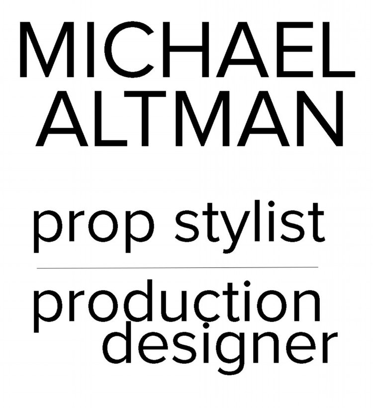 MICHAEL ALTMAN //// prop stylist ////// production designer \\