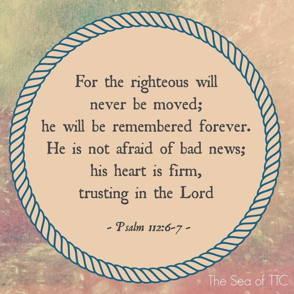 Psalm 112:6-7