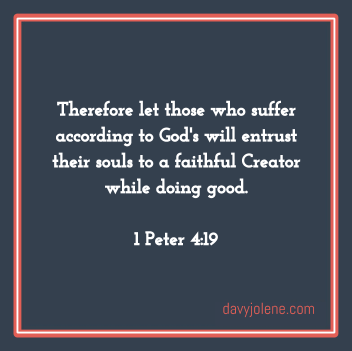 Encouraging Verse 1 Peter 4:19