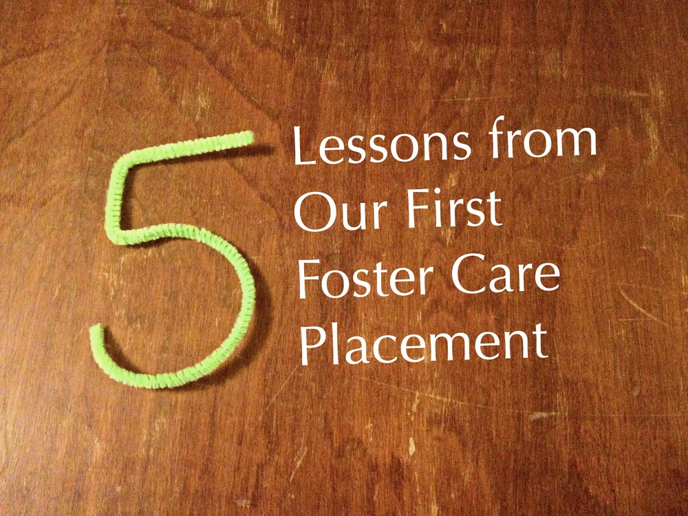 5 Lessons from Our First Foster Care Placement