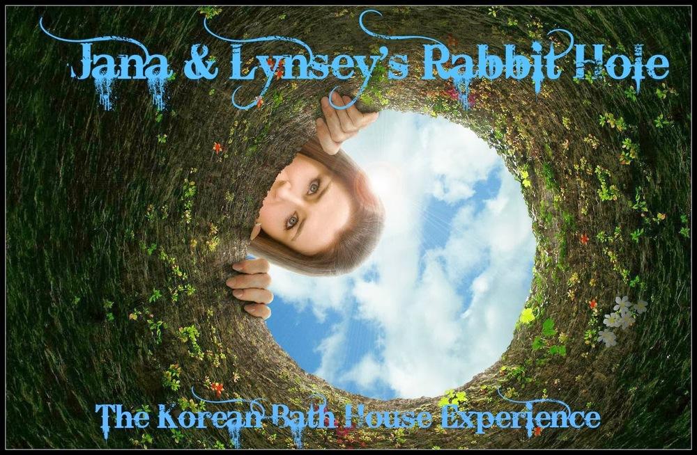 Jana+and+Lynsey's+Rabbit+Hole+Korean+Bath+House+Exp.jpg