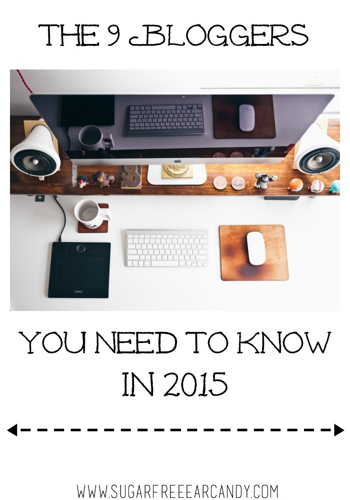 The Bloggers you need to know in 2015 - female bloggers - best bloggers