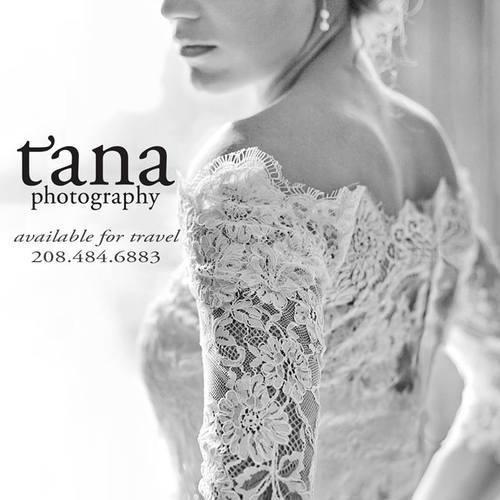 TANA PHOTOGRAPHY PO Box 6041 Boise, ID 83707 (208) 484-6883 tanaphotography.com