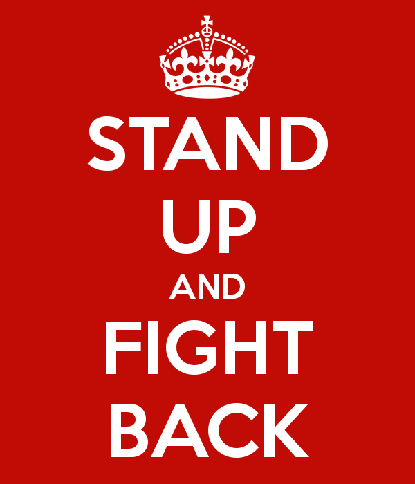 stand up and fight back