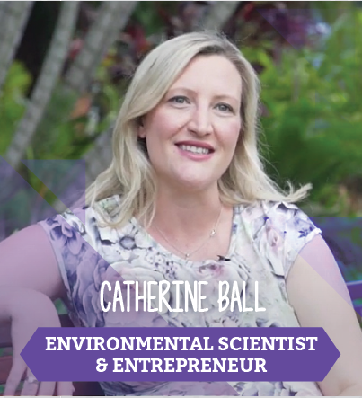 Cathrine Ball, Environmental Scientist and Entrepreneur