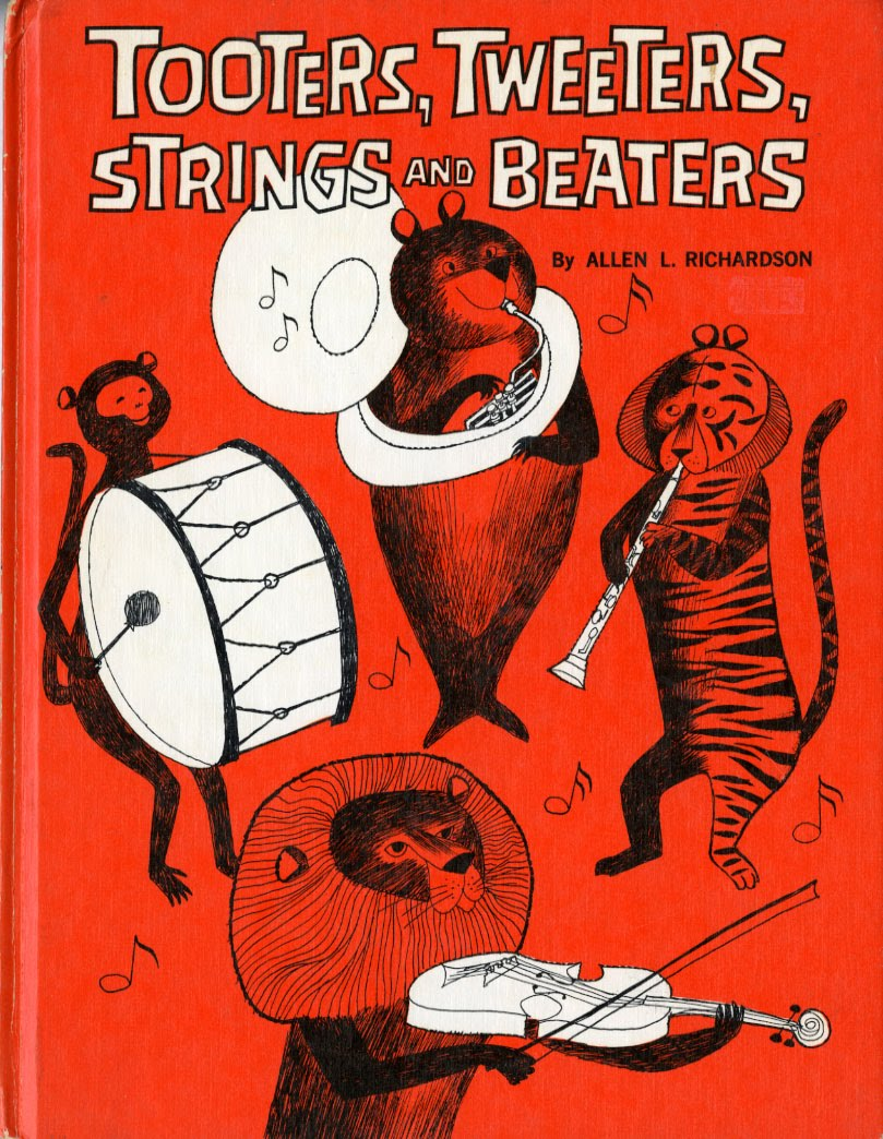 childrensbooks: ajourneyroundmyskull: everybell: Tooters, Tweeters, Strings and Beaters, by Allen L. Richardson and Art Seiden (1964). How great is that title?! From Curious Pages. If twitter finds out about this book the price will skyrocket! (via wordsandeggs)