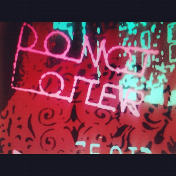 Do not loiter. (Taken with Instagram)