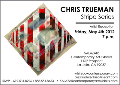 May 4th, Chris Trueman solo exhibition opens at Salazar Contemporary Art Exhibits