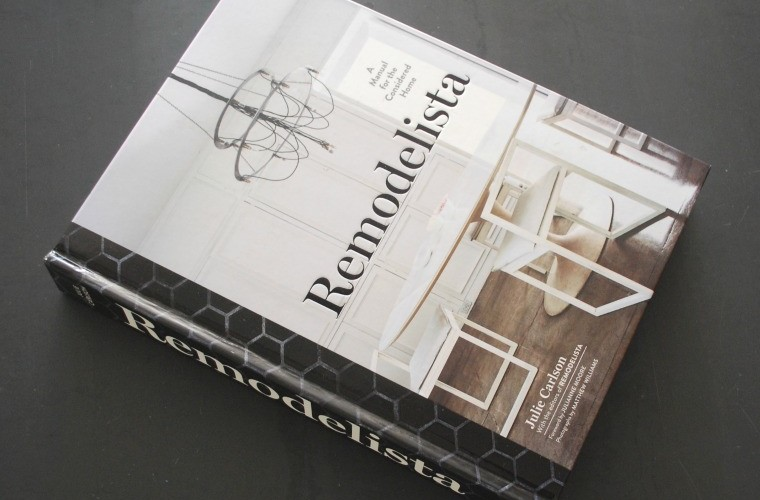 Remodelista: A Manual for the Considered Home By Julie Carlson Published by Artisan Books November 5th 2013