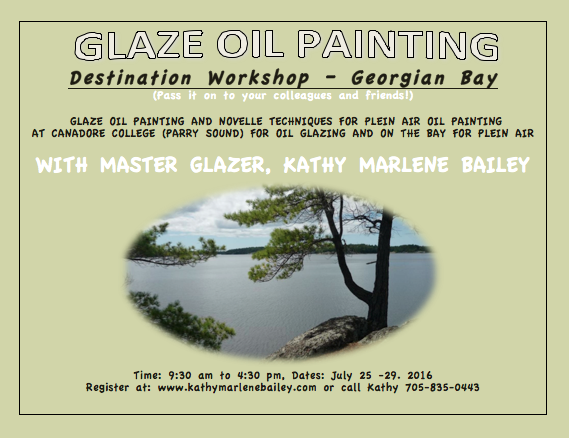 destination workshop, art workshop, art holiday, oil painitng workshop, oil painting holiday, Workshops Georgian Bay, Georgian Bay art workshop, Parry Sound paiinting, painting on the bay, plein air workhshop, Georgian Bay, Glaze Oil painting, Kathy Bailey, Kathy Marlene Bailey, master classes, summer workshop, summer plein air, Canadore College, art, art workhop, Canadian,