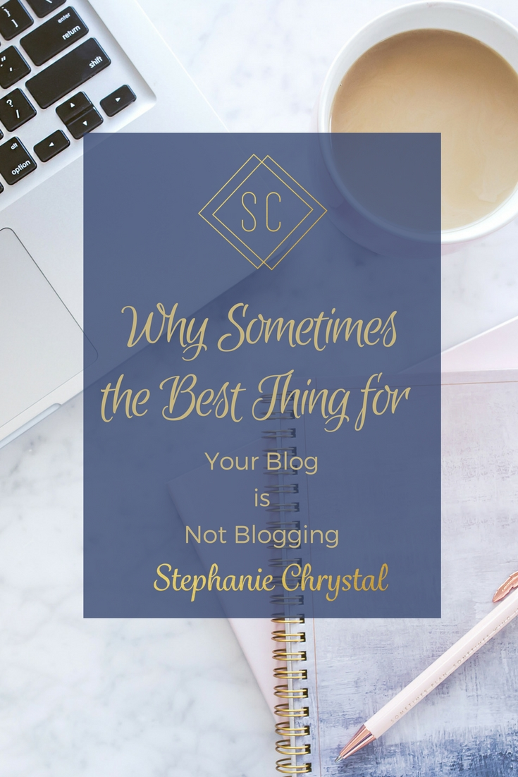 Why-Sometimes-Best-Thing-Not-Blogging