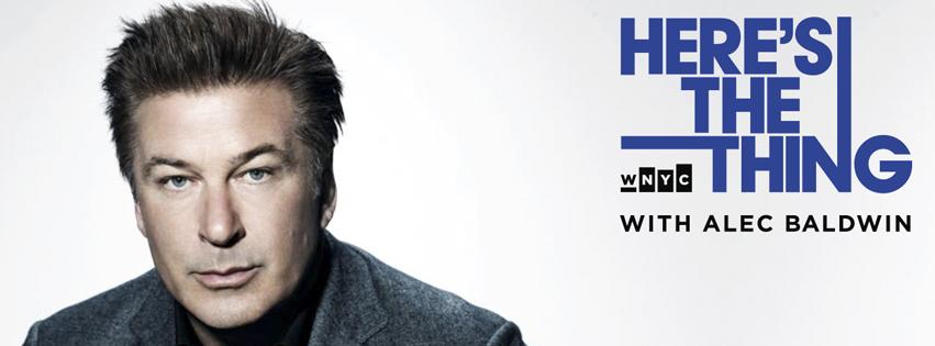 Here's The Thing — New York Public Radio | Sponsorship Alec Baldwin