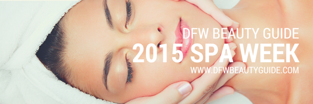 2015 Spa Week - Dallas/Ft.Worth - Click for LIVE Deals.