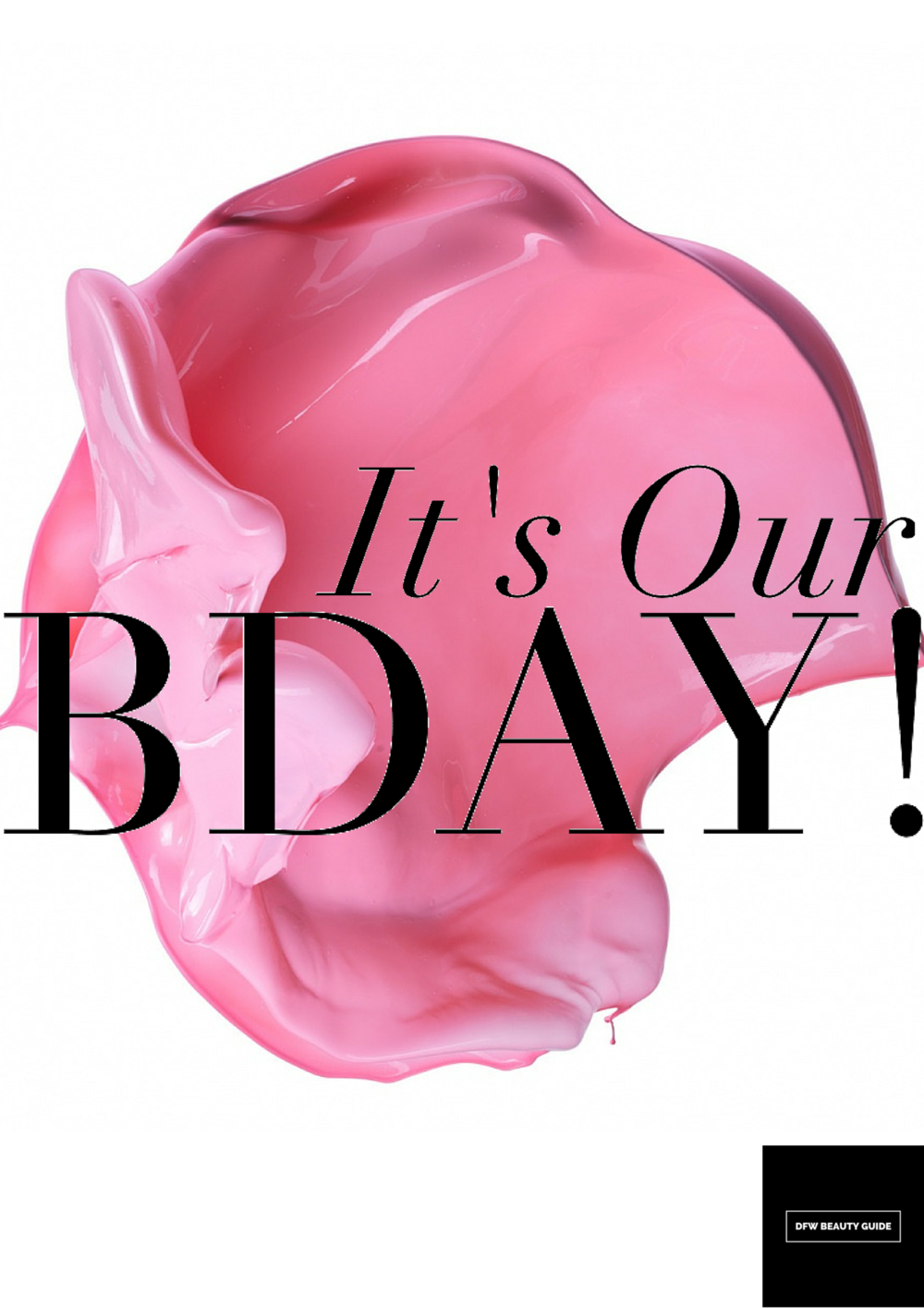 DFW Beauty Guide - BIRTHDAY - Giveaways