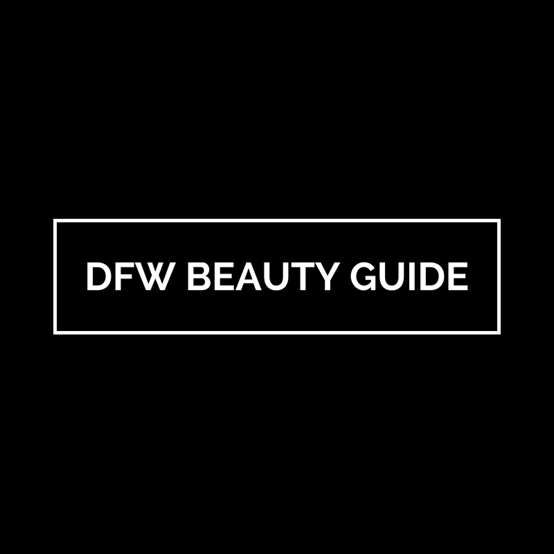 DFW Beauty Guide: The BEST in Beauty