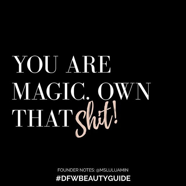 Own it! #mondaymotivation #DFWbeautyguide