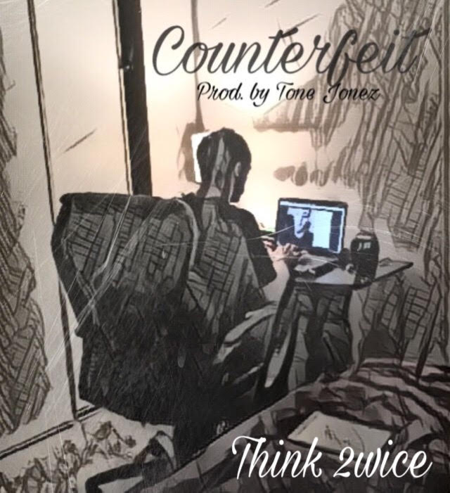 think 2wice - counterfeit produced by tone jonez