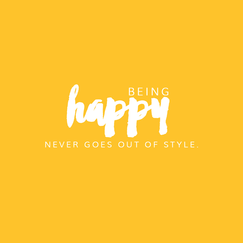 being happy never goes out of style image