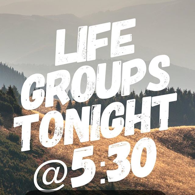 Life Groups start tonight at 5:30! Have your parent come in and fill out a form. See you tonight!