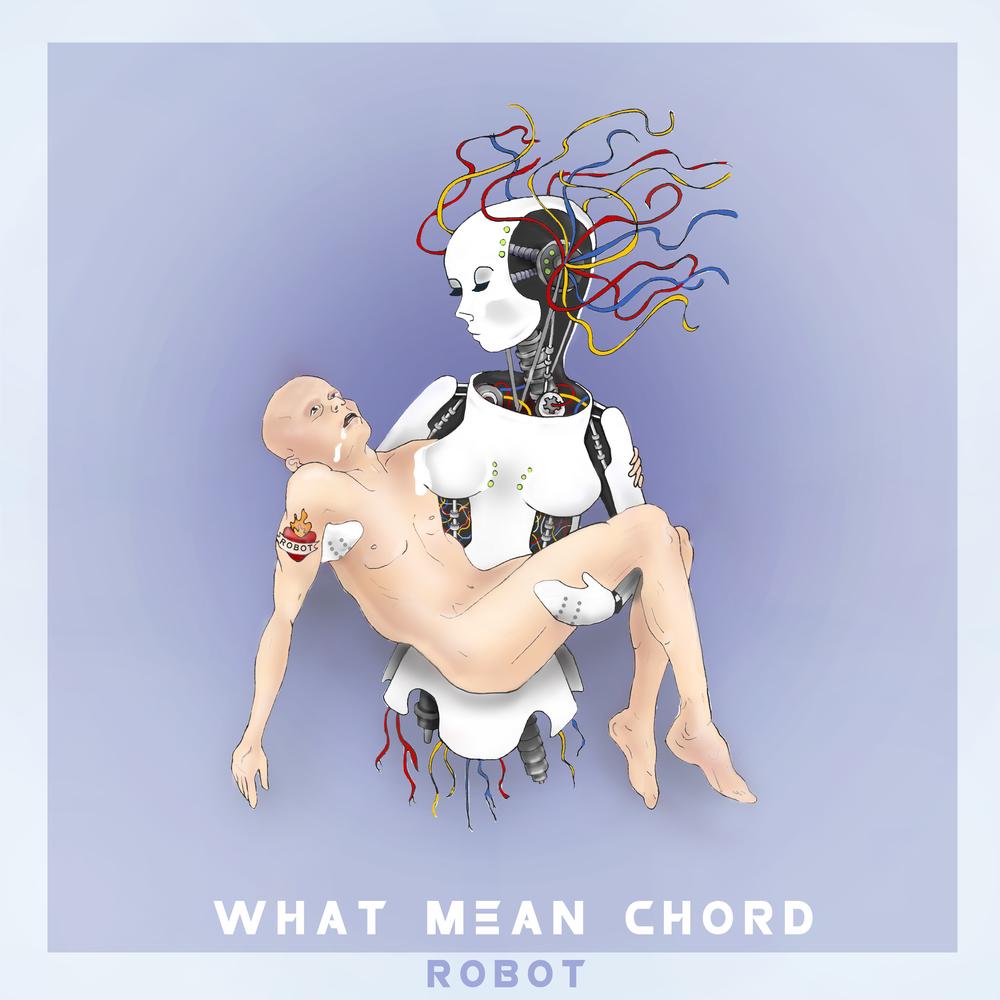 What Mean Chord // Robot // 2014   Album Artwork Collaboration // Illustration