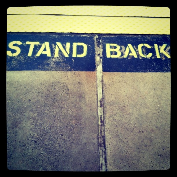 stand back