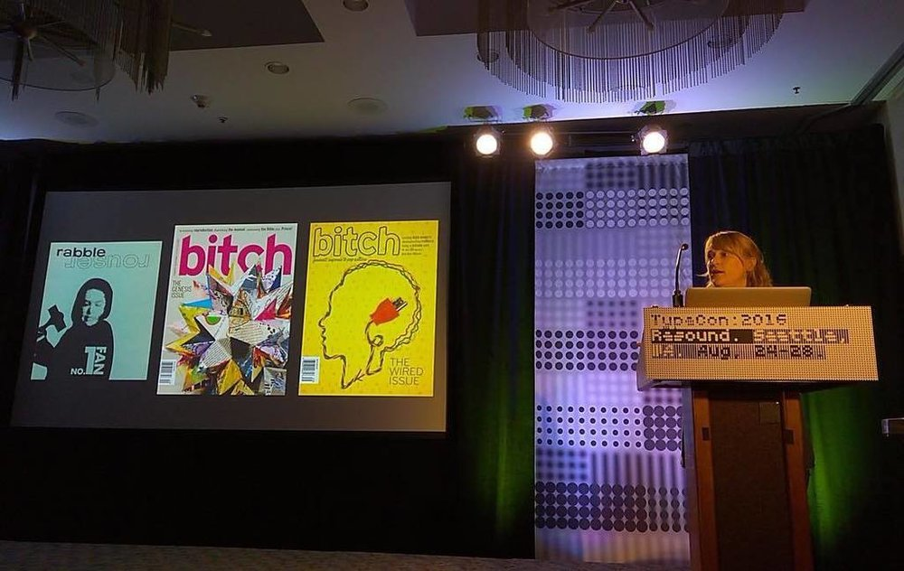Here I am starting my talk with a little background on why I have a particular interest in the democratization of typesetting. I'm an independent press designer myself—first my own zine, Rabble Rouser, and later, I became the art director for Bitch magazine.